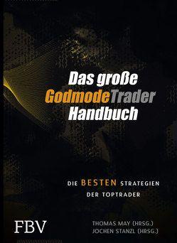 Das große GodmodeTrader-Handbuch von May,  Thomas, Stanzl,  Jochen