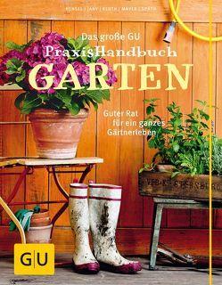 Das große GU Praxishandbuch Garten von Hensel,  Wolfgang, Jany,  Christof, Kluth,  Silke, Mayer,  Joachim, Spaeth,  Martin