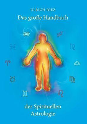 Das große Handbuch der Spirituellen Astrologie von Diez,  Ulrich