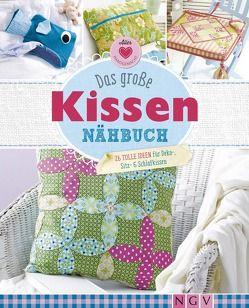 Das große Kissen-Nähbuch von Grund-Thorpe,  Heidi, Hoffmann,  Petra, Rauer,  Rabea, Reidelbach,  Yvonne