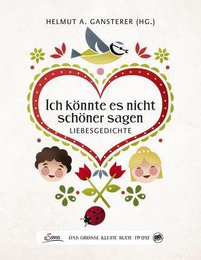 Das große kleine Buch: Ich könnte es nicht schöner sagen von Gansterer,  Helmut A.