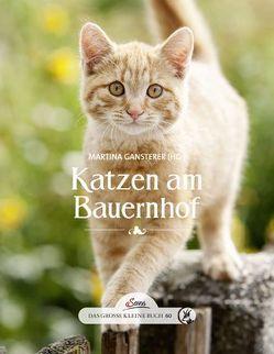 Das große kleine Buch: Katzen am Bauernhof von Gansterer,  Martina
