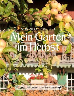 Das große kleine Buch: Mein Garten im Herbst von Schubert,  Veronika