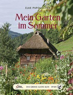 Das große kleine Buch: Mein Garten im Sommer von Papouschek,  Elke