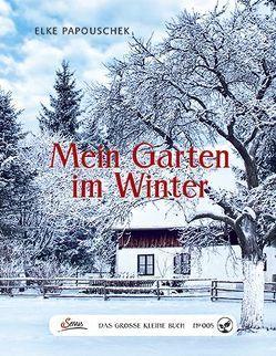 Das große kleine Buch: Mein Garten im Winter von Papouschek,  Elke