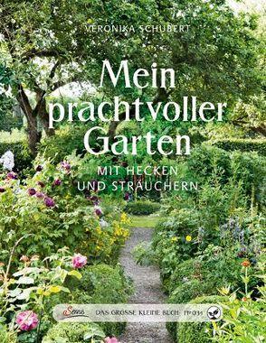 Das große kleine Buch: Mein prachtvoller Garten mit Hecken und Sträuchern von Schubert,  Veronika
