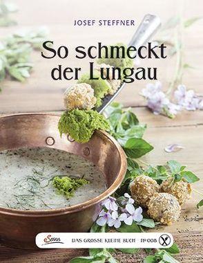 Das große kleine Buch: So schmeckt der Lungau von Steffner-Wallner,  Josef Bendekt