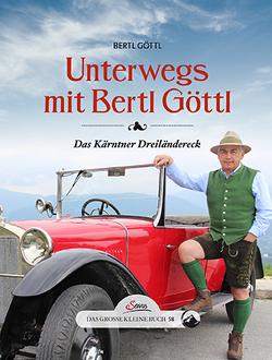 Das große kleine Buch: Unterwegs mit Bertl Göttl von Göttl,  Bertl