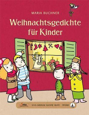 Das große kleine Buch: Weihnachtsgedichte für Kinder von Buchner,  Maria, Göpfert,  Lucie