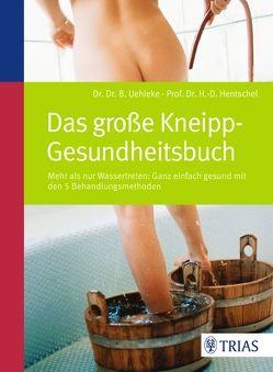 Das große Kneipp-Gesundheitsbuch von Hentschel,  Hans-Dieter, Uehleke,  Bernhard