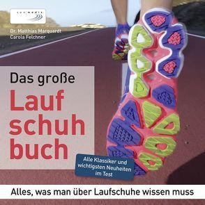 Das große Laufschuhbuch von Felchner,  Carola, Marquardt,  Matthias