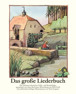 Das große Liederbuch von Diekmann,  Anne, Gohl,  Willi, Ungerer,  Tomi