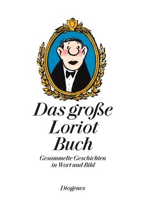 Das große Loriot Buch von Loriot