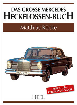 Das große Mercedes-Heckflossen-Buch von Matthias Röcke,  Matthias, Röcke,  Matthias