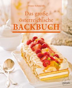 Das große österreichische Backbuch von Schmeißl,  Franz