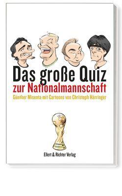 Das große Quiz zur Nationalmannschaft von Härringer,  Christoph, Misenta,  Günther