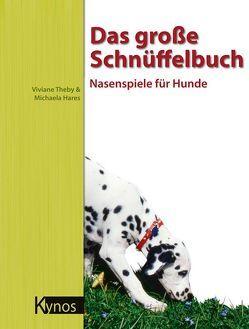 Das große Schnüffelbuch von Hares,  Michaela, Theby,  Viviane