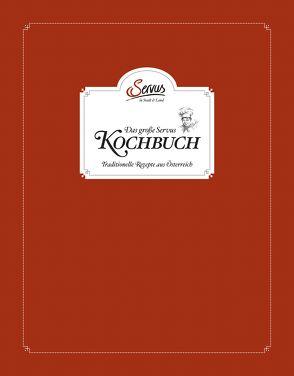 Das große Servus in Stadt & Land Kochbuch von Eisenhut,  Ingo, Korda,  Uschi, Mayer,  Stefan, Rieder,  Alexander