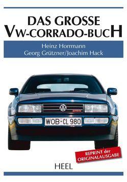 Das große VW-Corrado-Buch von Grützner,  Georg, Hack,  Joachim, Horrmann,  Heinz