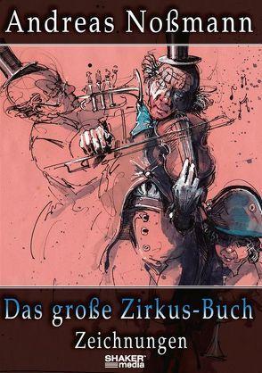 Das große Zirkus-Buch von Nossmann,  Andreas, Semme,  Hannah