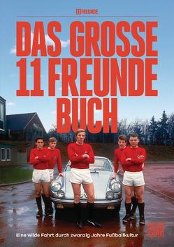 Das große 11 Freunde Buch von 11 Freunde Verlags GmbH & Co. KG, Jürgens,  Tim, Köster,  Philipp