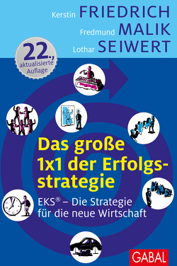 Das große 1×1 der Erfolgsstrategie von Friedrich,  Kerstin, Malik,  Fredmund, Seiwert,  Lothar