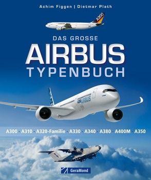 Das große Airbus Typenbuch von Figgen,  Achim, Plath,  Dietmar