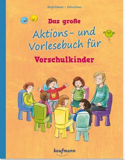 Das große Aktions- und Vorlesebuch für Vorschulkinder von Ebbert,  Birgit, Eimer,  Petra