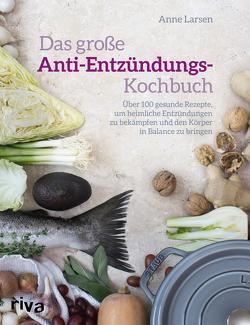 Das große Anti-Entzündungs-Kochbuch von Essrich,  Ricarda, Larsen,  Anne