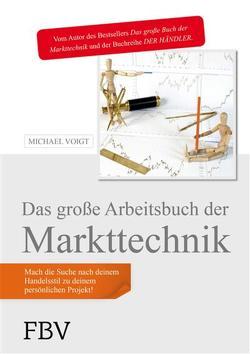 Das große Arbeitsbuch der Markttechnik von Voigt,  Michael