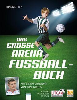 Das große Arena Fußballbuch von Littek,  Frank, Puth,  Klaus