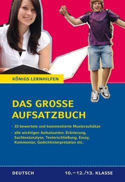 Das große Aufsatzbuch – von der 10. Klasse bis zum Abitur. von Friepes,  Christine, Richter,  Annett