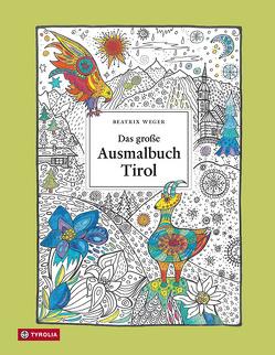 Das große Ausmalbuch Tirol von Weger,  Beatrix