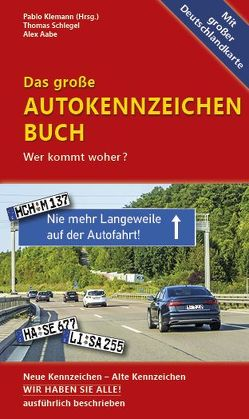 Das große Autokennzeichen Buch von Aabe,  Alex, Klemann,  Pablo, Schlegel,  Thomas