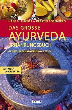 Das grosse Ayurveda Ernährungsbuch von Rhyner,  Hans H, Rosenberg,  Kerstin