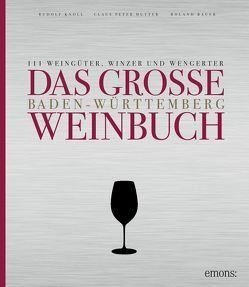 Das große Baden-Württemberg Weinbuch von Bauer,  Roland, Hutter,  Claus-Peter, Knoll,  Rudolf