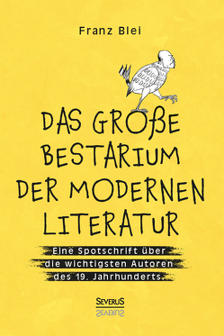 Das große Bestiarium der modernen Literatur von Franz,  Blei