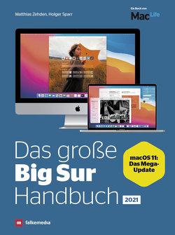 Das große Big Sur Handbuch – Apple macOS 11 von Matthias Zehden + Holger Sparr