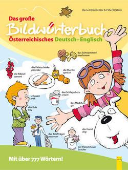 Das große Bildwörterbuch Österreichisches Deutsch-Englisch von Kratzer,  Elena, Kratzer,  Peter