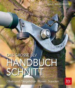 Das große BLV Handbuch Schnitt von Baumjohann,  Dorothea, Baumjohann,  Peter, Wolf,  Rosa