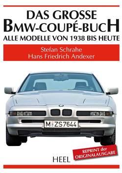 Das große BMW-Coupé-Buch von Andexer,  Hans Friedrich, Schrahe,  Stefan