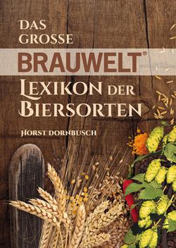 Das grosse BRAUWELT Lexikon der Biersorten von Dornbusch,  Horst