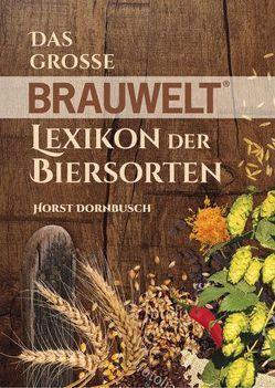 Das große BRAUWELT Lexikon der Biersorten von Dornbusch,  Horst