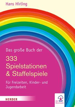 Das große Buch der 333 Spielstationen & Staffelspiele von Hirling,  Hans