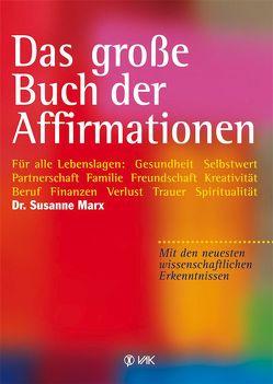 Das große Buch der Affirmationen von Marx,  Susanne