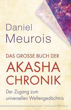 Das große Buch der Akasha-Chronik von Meurois,  Daniel