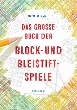 Das große Buch der Block- und Bleistiftspiele von Mala,  Matthias