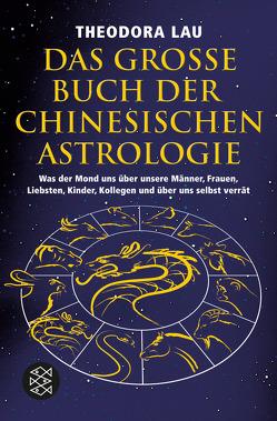 Das große Buch der chinesischen Astrologie von Lau,  Theodora, Wichmann,  Hardo