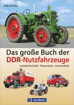 Das große Buch der DDR-Nutzfahrzeuge von Paulitz,  Udo