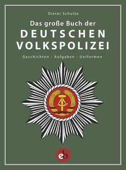Das große Buch der deutschen Volkspolizei von Schulze,  Dieter